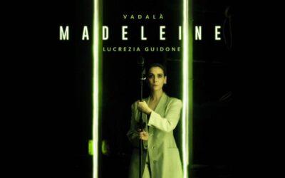 Madeleine – di Vadalà e L. Guidone