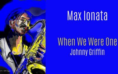 "Max Ionata and Friends – ""Bitter Head"" e  ""When We Were One"""